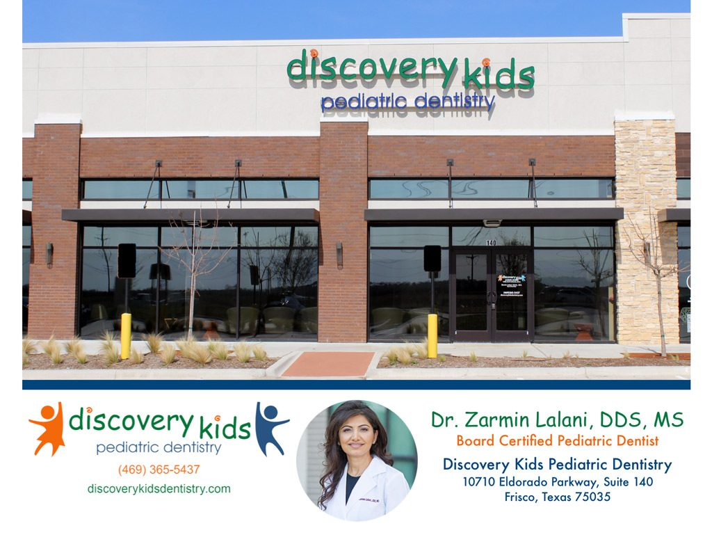 Contact Us Dr. Zarmin Lalani - Board Certified Pediatric Dentist Discovery Kids Pediatric Dentistry