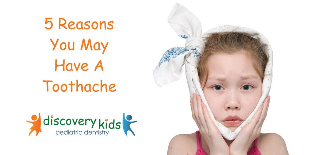 5 Reasons You May Have A Toothache